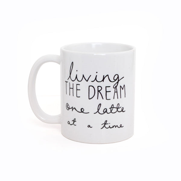 """Living The Dream One Latte at a Time"" Mug"