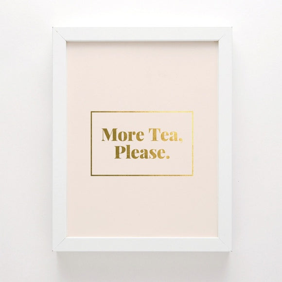 More Tea, Please Print