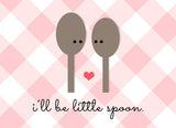 I'll Be Little Spoon Card