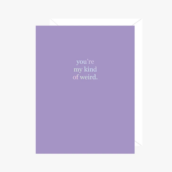 You're My Kind of Weird (Foil)