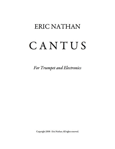 """Cantus"" (2008) - For Trumpet and Electronics"