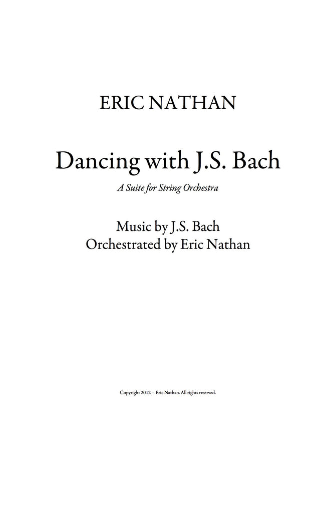 """Dancing With J.S. Bach"" (2012) - For String Orchestra with String Soloists"