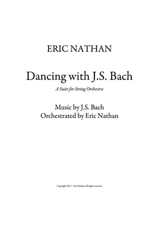 """Dancing With J.S. Bach I"" (2012) - For String Orchestra with String Soloists"