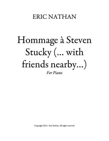 Hommage à Steven Stucky (...with friends nearby...) (2014) - For Piano