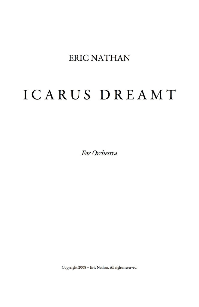 Icarus Dreamt (2008) - For Orchestra