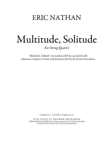 Multitude, Solitude (2013) - For String Quartet