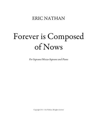 """Forever is Composed of Nows"" (2011) - For Soprano/Mezzo Soprano and Piano"