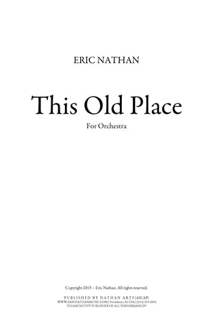 This Old Place (2015) - For Orchestra
