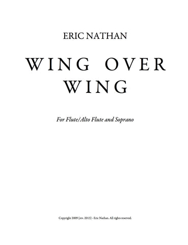 Wing Over Wing (2009, rev. 2013) - For Flute/Alto Flute) and Soprano