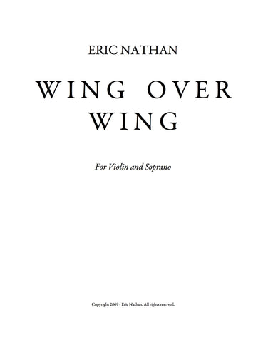 Wing Over Wing (2009) - For Violin and Soprano