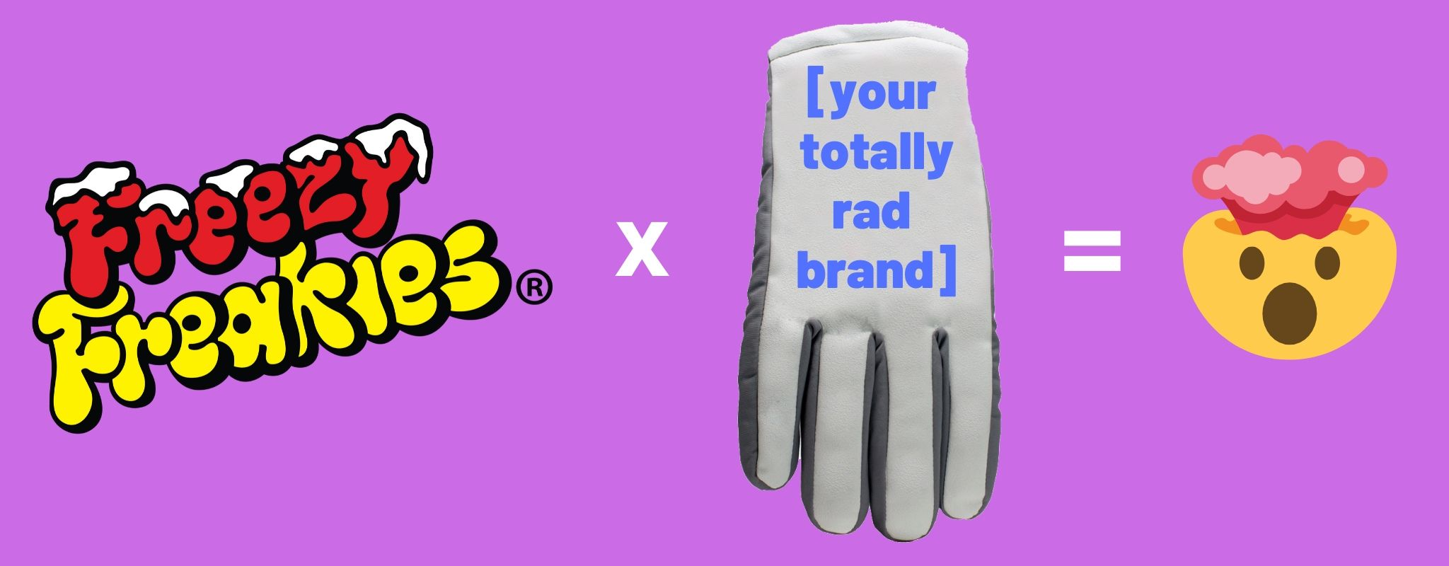 Freezy Freakies x Your brand collab equation
