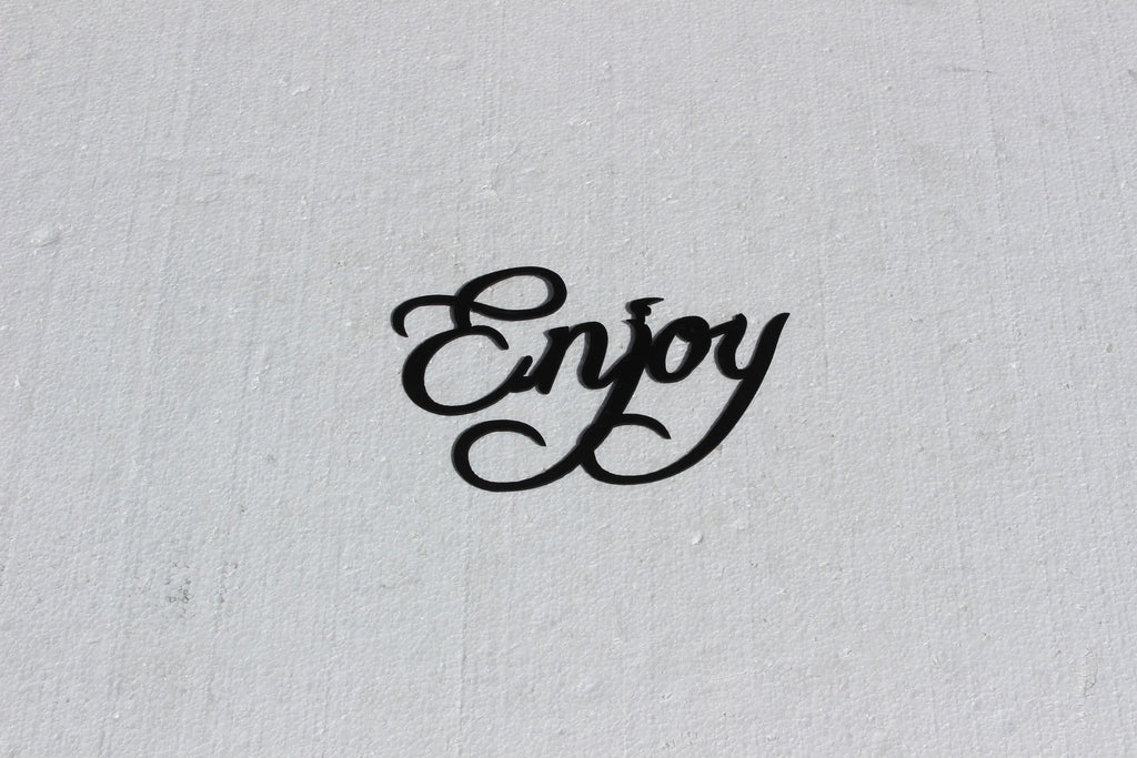 Enjoy Word Sign Fancy Script Metal Wall Art Say It All