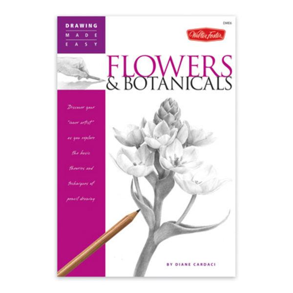 Flowers & Botanicals - Walter Foster Drawing Made Easy Series