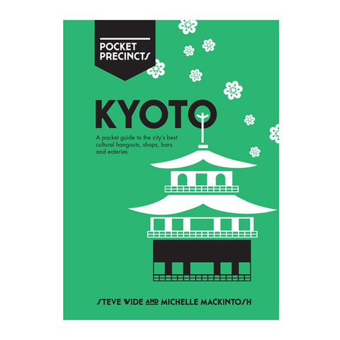 Kyoto Pocket Precincts Travel Guide