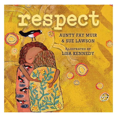 Respect by Aunty Fay Muir & Sue Lawson