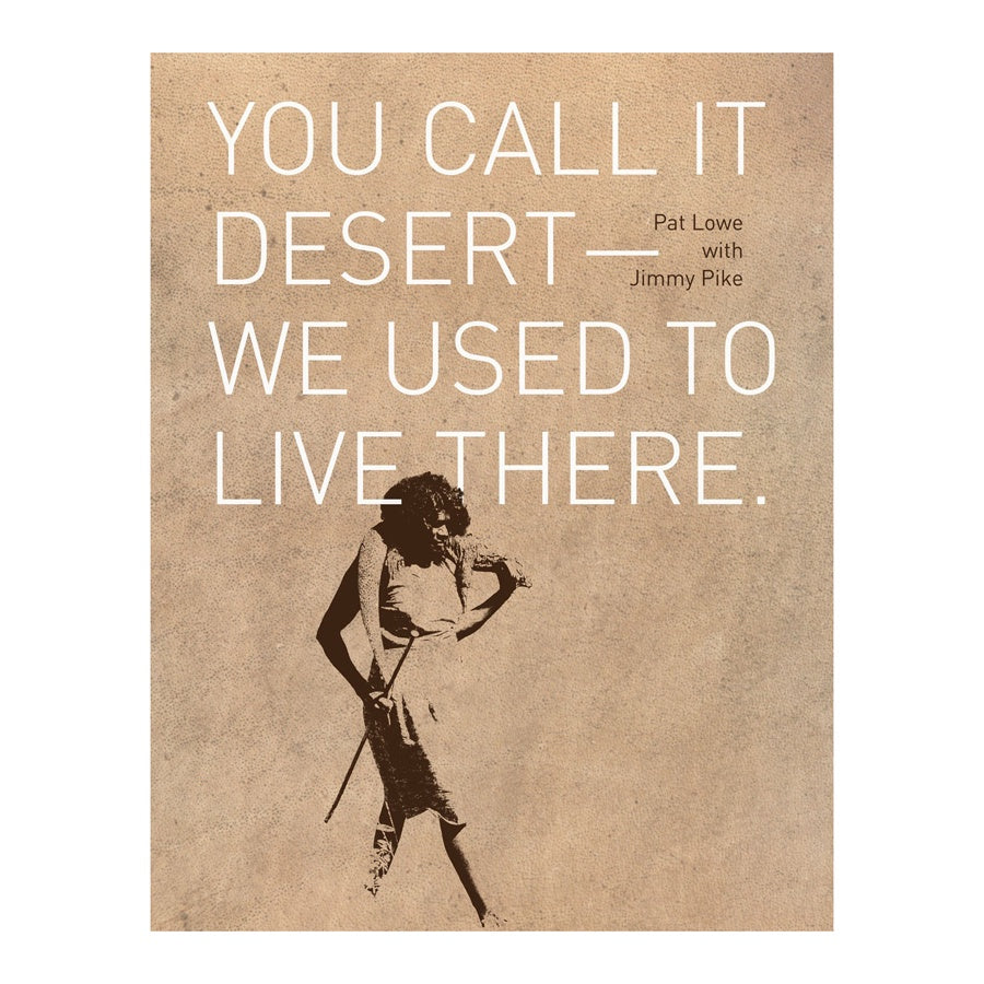You Call It Desert - We Used To live There