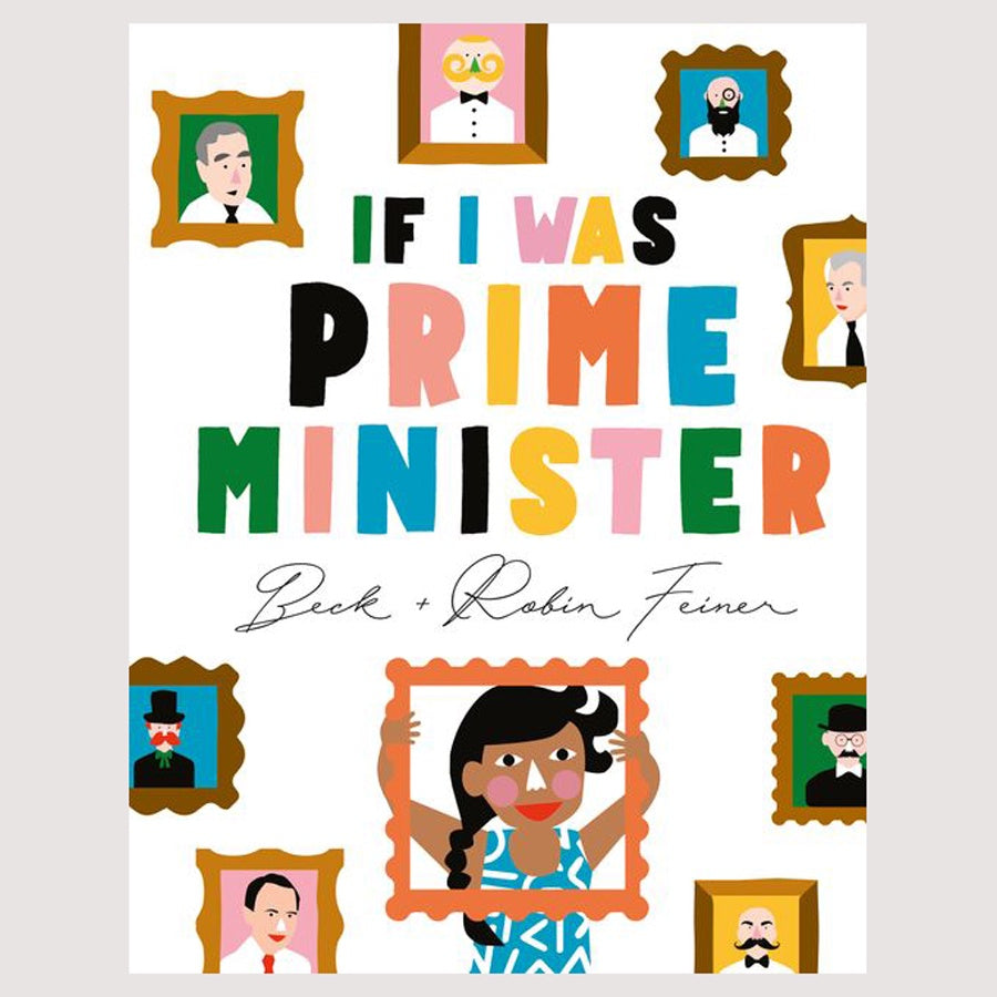 If I Was Prime Minister by Beck Feiner & Robin Feiner