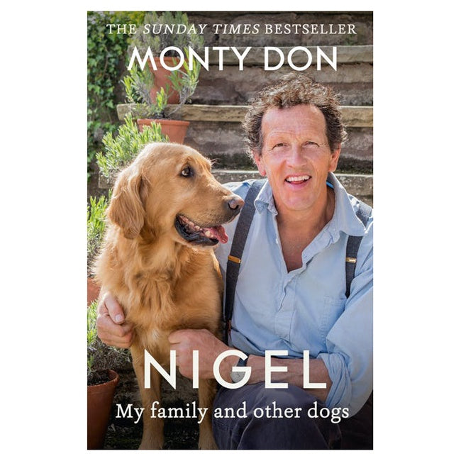 Nigel My Family and Other Dogs by Monty Don