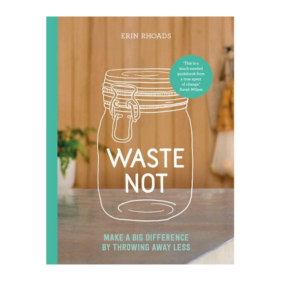 Waste Not by Erin Rhoads Melbourne