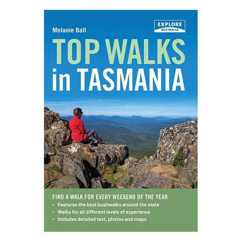 Top Walks In Tasmania by Melanie Ball