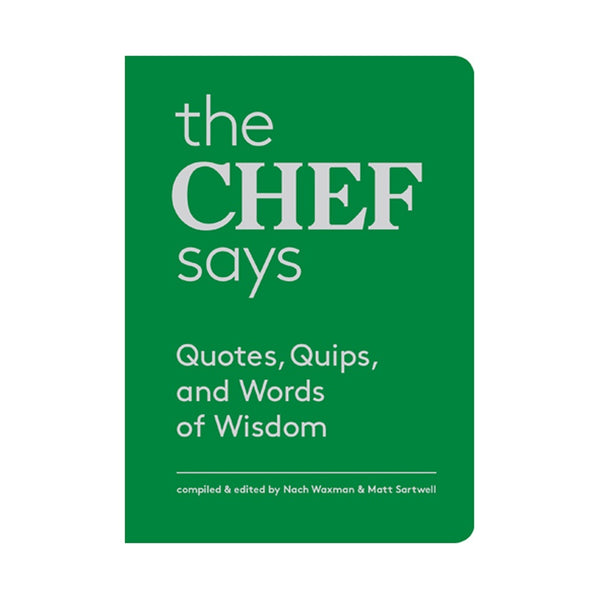 The Chef Says by Nach Waxman & Matt Sartwell