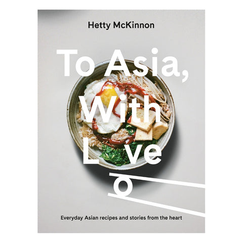 To Asia With Love by Hetty McKinnon