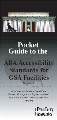 Pocket Guide to the ABA Accessibility Standards for GSA Facilities, v. 2.0