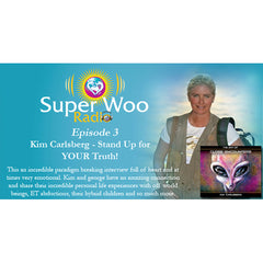 Super Woo Radio Episode 03: Stand Up for YOUR Truth