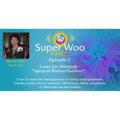 Super Woo Radio Episode 05: Spiritual Warrior Goddess
