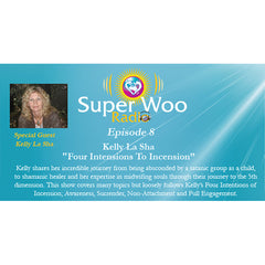 Super Woo Radio Episode 08: Four Intensions To Incension