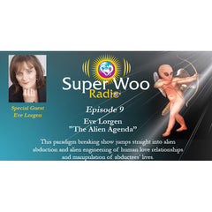 Super Woo Radio Episode 09: The Alien Agenda