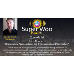 Super Woo Radio Episode 10: Illuminating Wisdom from the Unconventional Philosopher