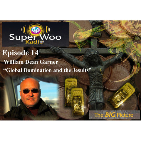 Super Woo Radio Episode 14: Global Domination and the Jesuits
