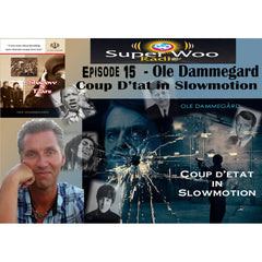 Super Woo Radio Episode 15: Coup D'etat In Slow Motion