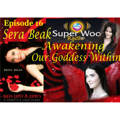 Super Woo Radio Episode 16: Awakening Our Goddess Within