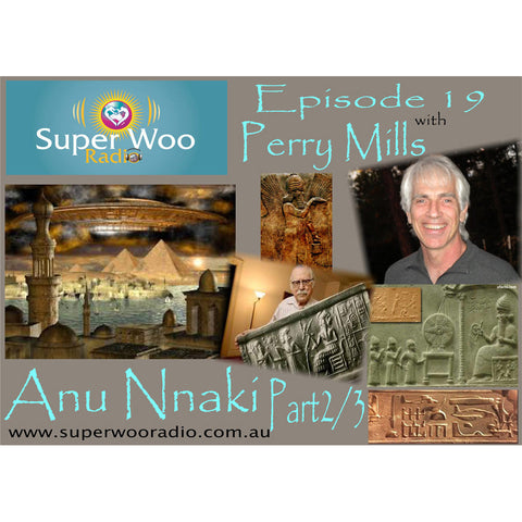 Super Woo Radio Episode 19: Anu Naki Part 2