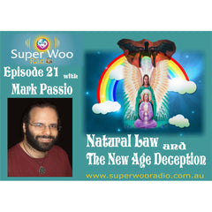 Super Woo Radio Episode 21: Natural Law and The New Age Deception