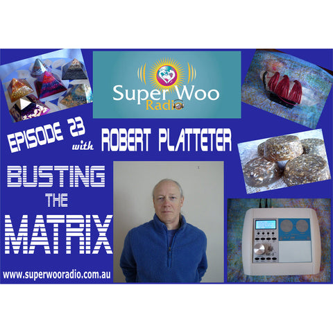 Super Woo Radio Episode 23: Busting The Matrix
