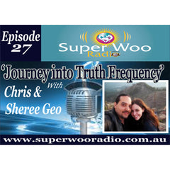 Super Woo Radio Episode 27: Journey into Truth Frequency