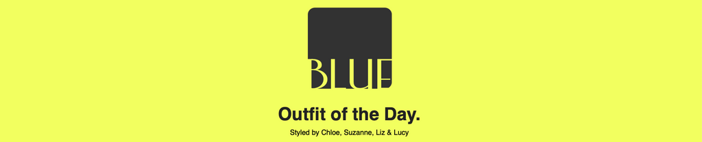 Wednesday's outfit of the day at Blue