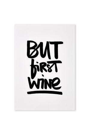 BUT FIRST WINE – KUNSTDRUCK - DEALER DE VIN