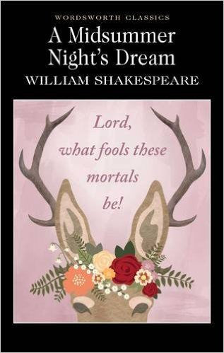 A Midsummer Night's Dream (Wordsworth Edition)