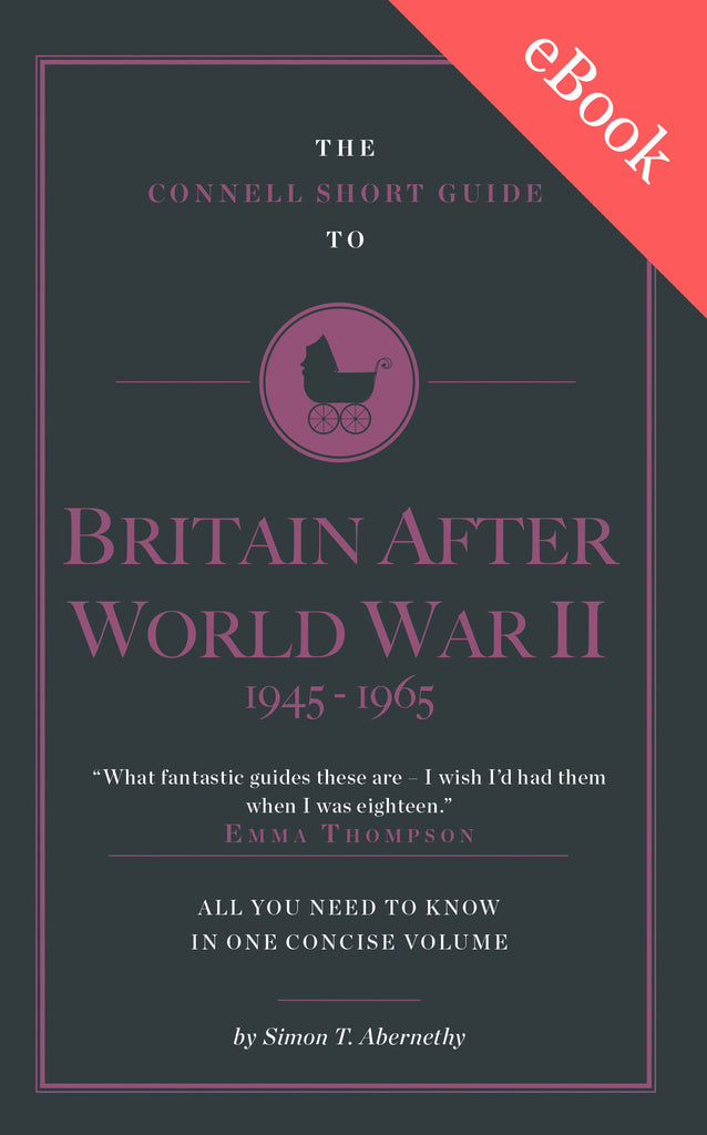 The Connell Short Guide to Britain After World War II