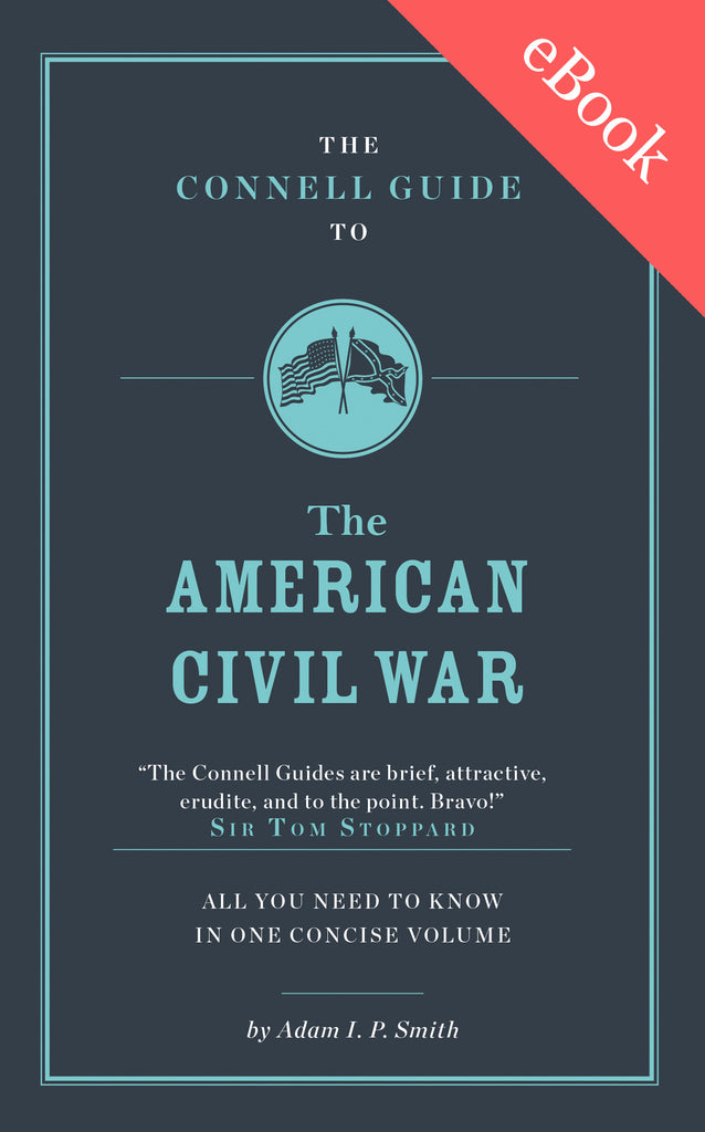 The Connell Guide to The American Civil War