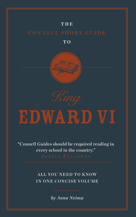 The Connell Short Guide to Edward VI