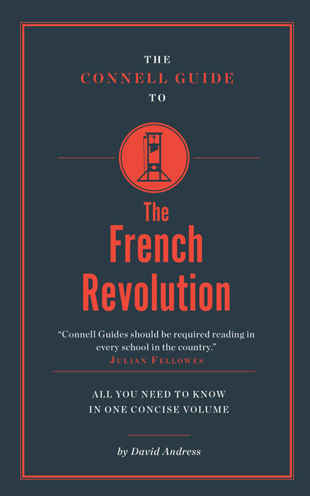 The Connell Guide to The French Revolution