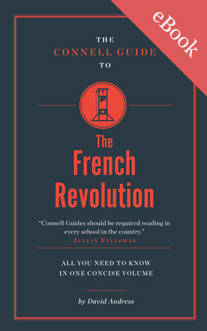 The Connell Guide to The French Revolution - AVAILABLE NOW!