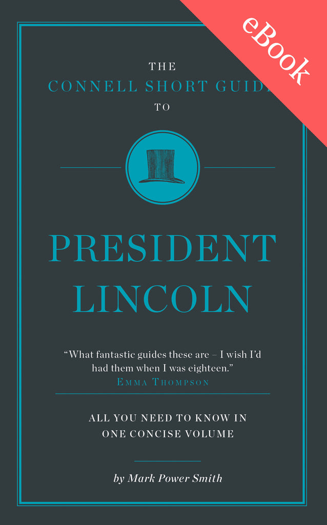 The Connell Short Guide to President Lincoln