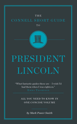 The Connell Short Guide to President Lincoln - RELEASE DATE 28 FEBRUARY 2017