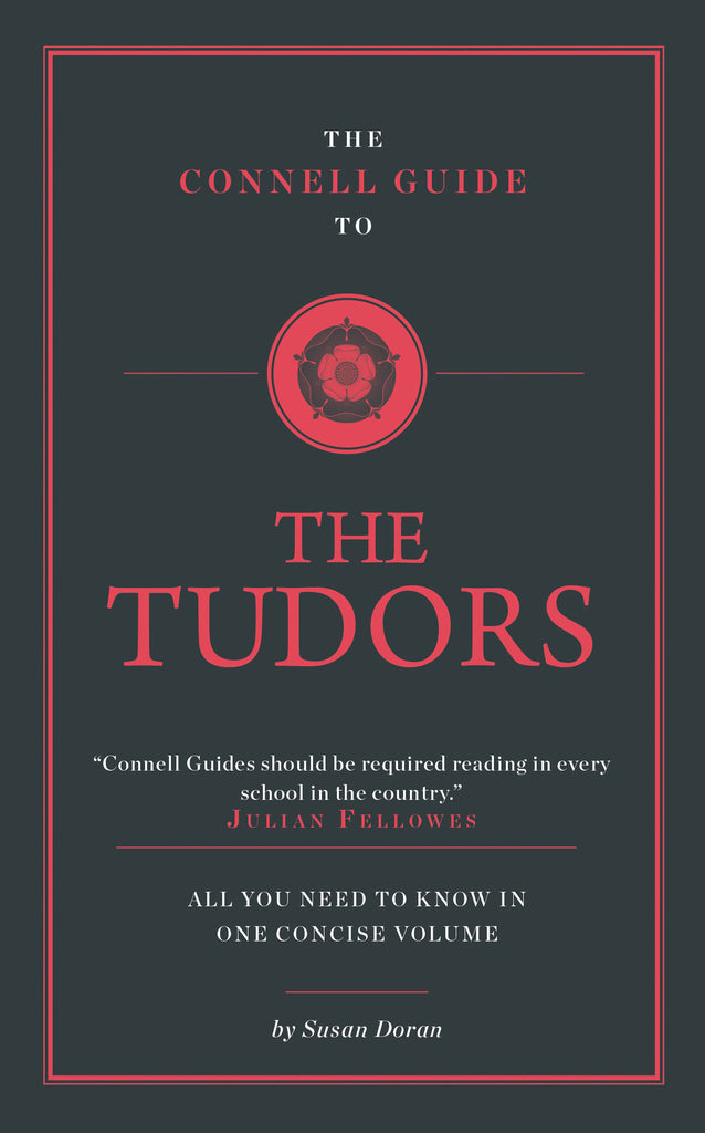 The Connell Guide to The Tudors